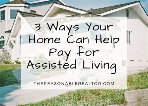 3 Ways Your Home Can Help Pay for Assisted Living - The