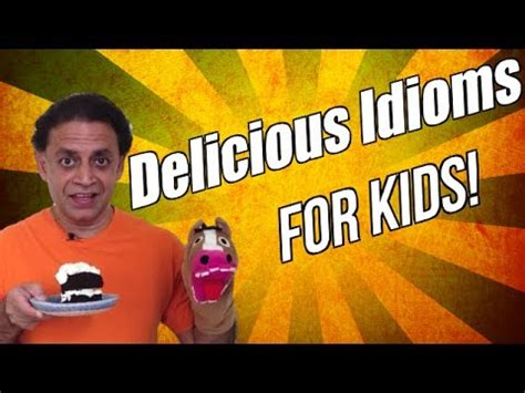 Funny Idioms Lesson - Delicious Idioms for Kids! - YouTube